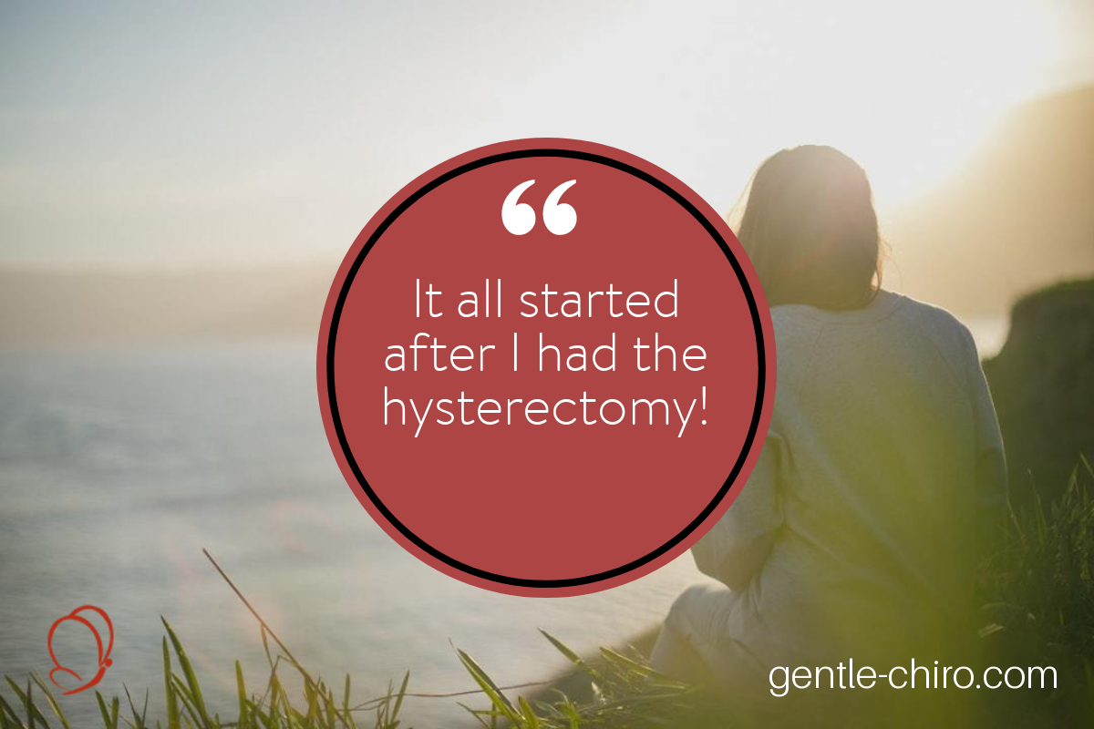 It all started after I had the hysterectomy