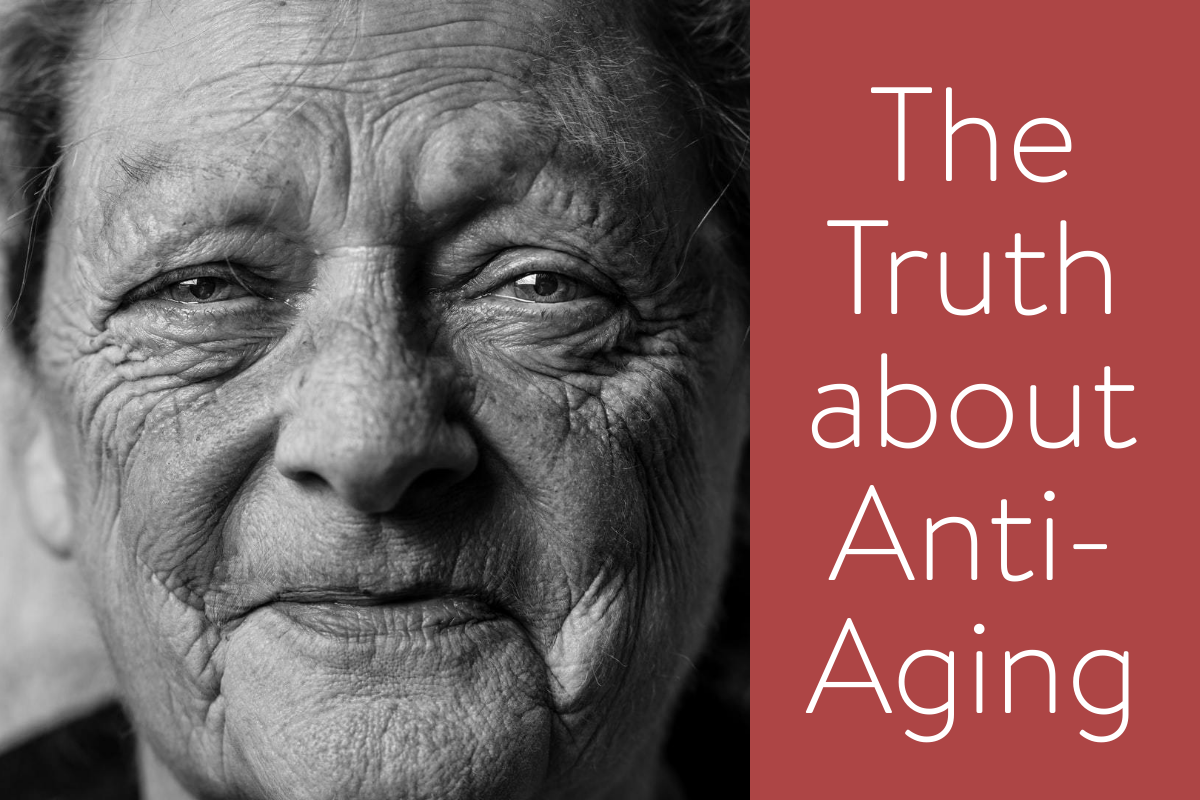 The Truth about Anti-Aging